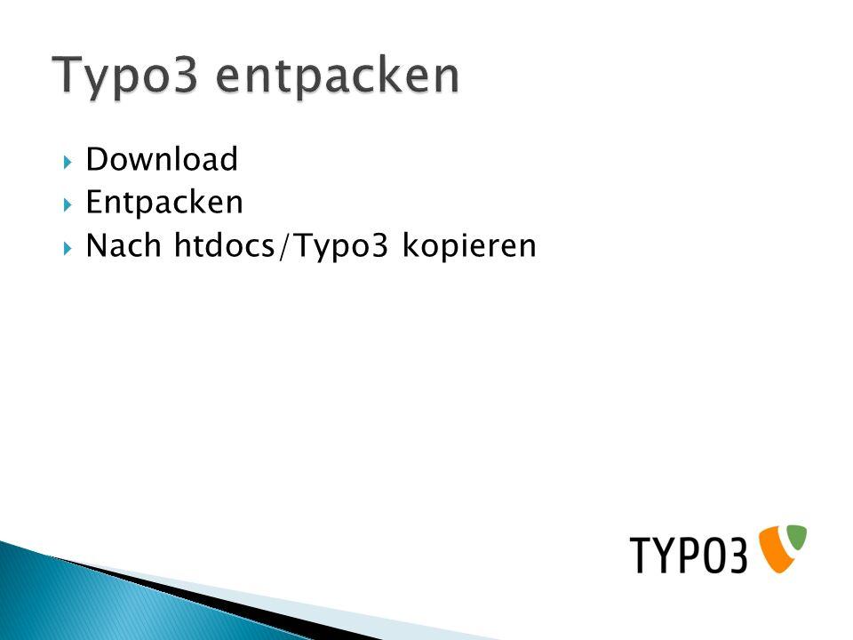 Download Entpacken Nach htdocs/Typo3 kopieren