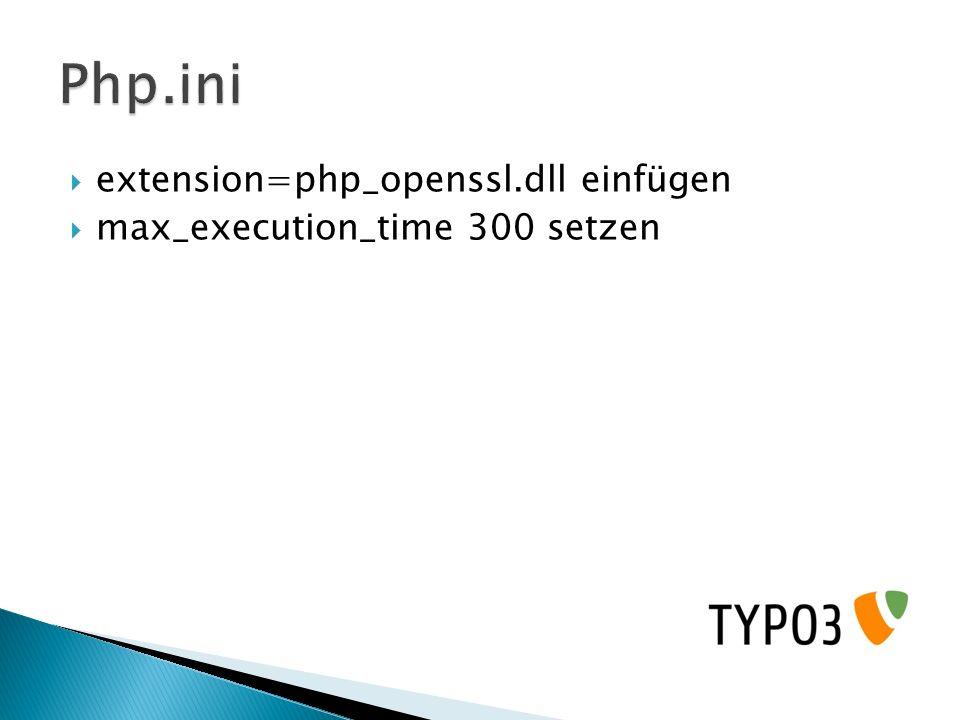 extension=php_openssl.dll einfügen max_execution_time 300 setzen