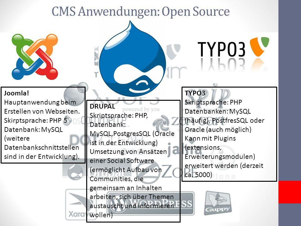 CMS Anwendungen: Open Source TYPO3 Skriptsprache: PHP Datenbanken: MySQL (häufig), PostfresSQL oder Oracle (auch möglich) Kann mit Plugins (extensions