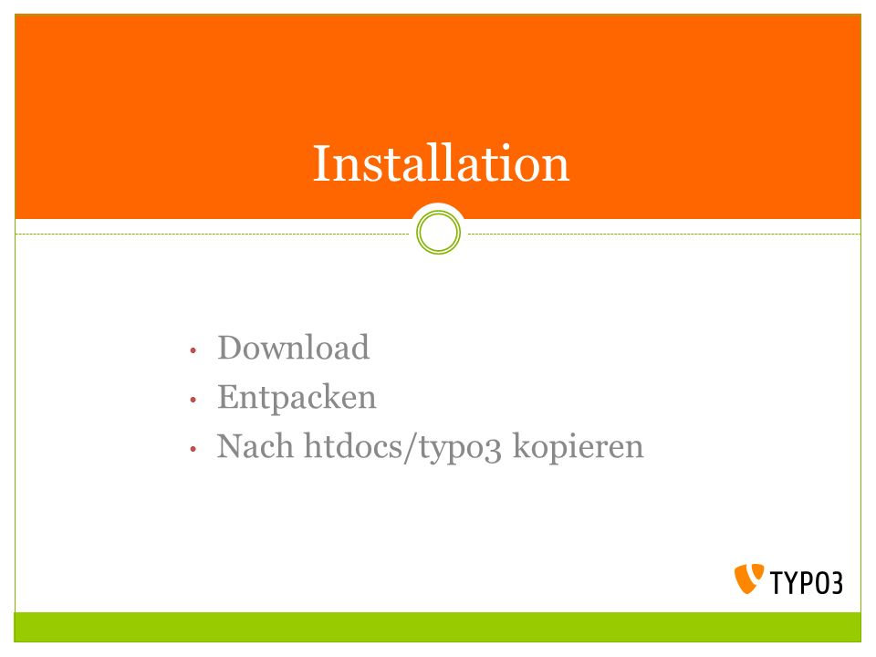 Download Entpacken Nach htdocs/typo3 kopieren Installation