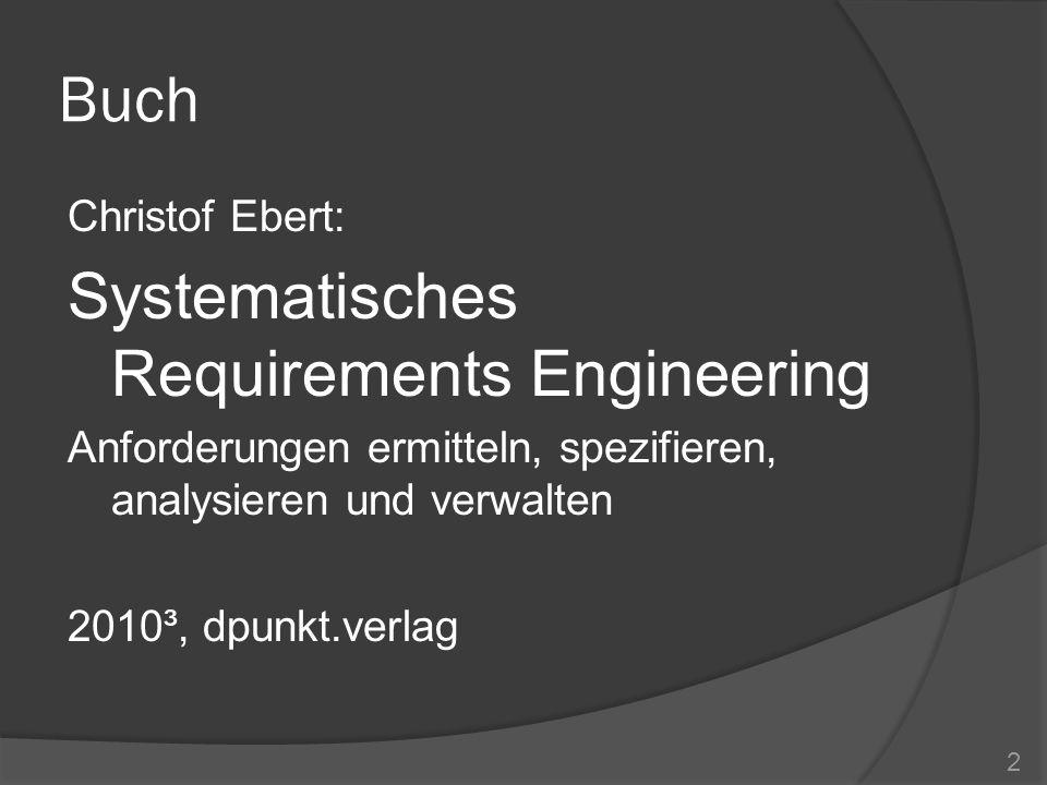 Buch Christof Ebert: Systematisches Requirements Engineering Anforderungen ermitteln, spezifieren, analysieren und verwalten 2010³, dpunkt.verlag 2