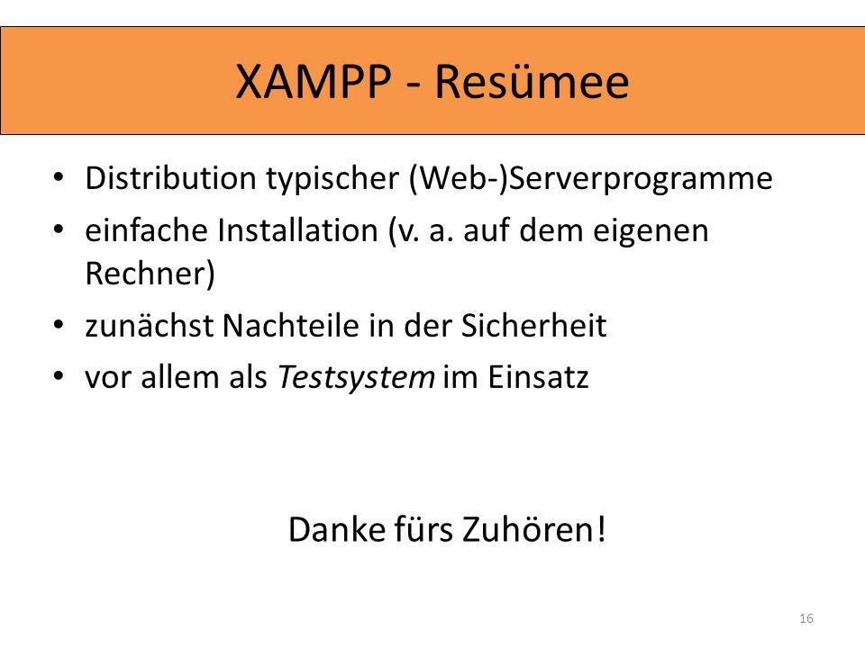 Distribution typischer (Web-)Serverprogramme einfache Installation (v. a. auf dem eigenen Rechner) zunächst Nachteile in der Sicherheit vor allem als