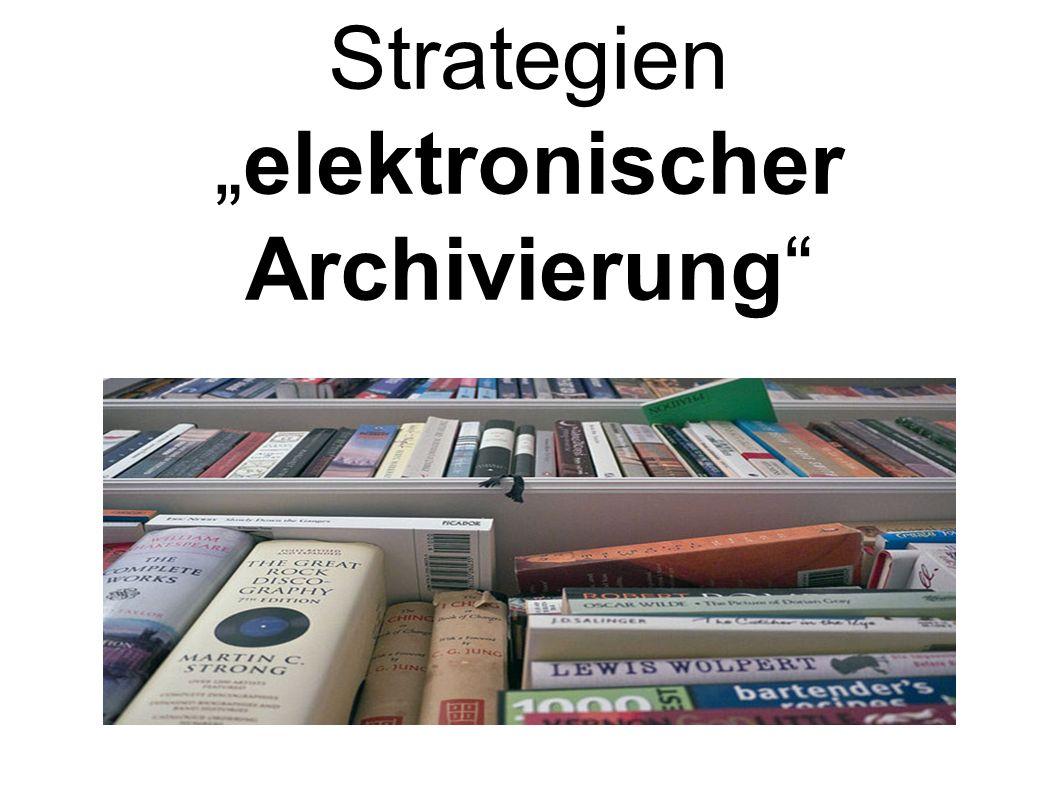 Strategienelektronischer Archivierung