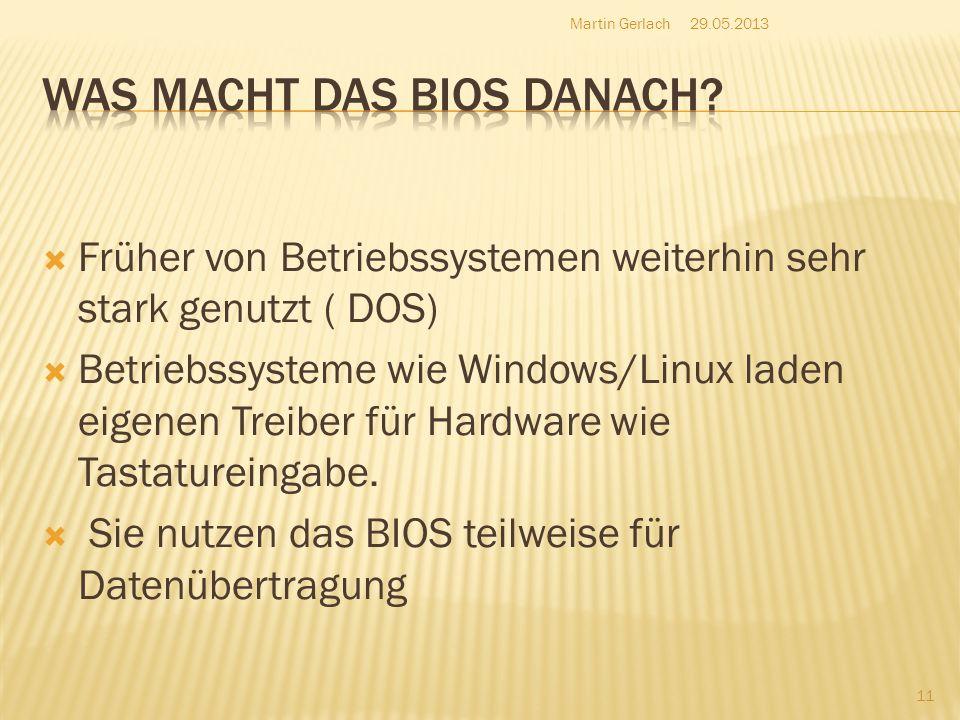 Früher von Betriebssystemen weiterhin sehr stark genutzt ( DOS) Betriebssysteme wie Windows/Linux laden eigenen Treiber für Hardware wie Tastatureinga