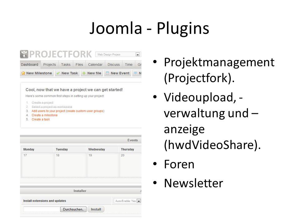 Joomla - Plugins Projektmanagement (Projectfork). Videoupload, - verwaltung und – anzeige (hwdVideoShare). Foren Newsletter