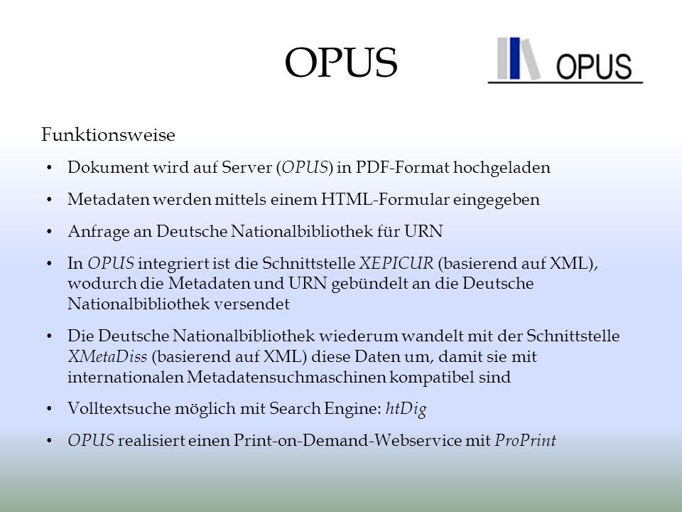Funktionsweise Dokument wird auf Server ( OPUS ) in PDF-Format hochgeladen Metadaten werden mittels einem HTML-Formular eingegeben Anfrage an Deutsche