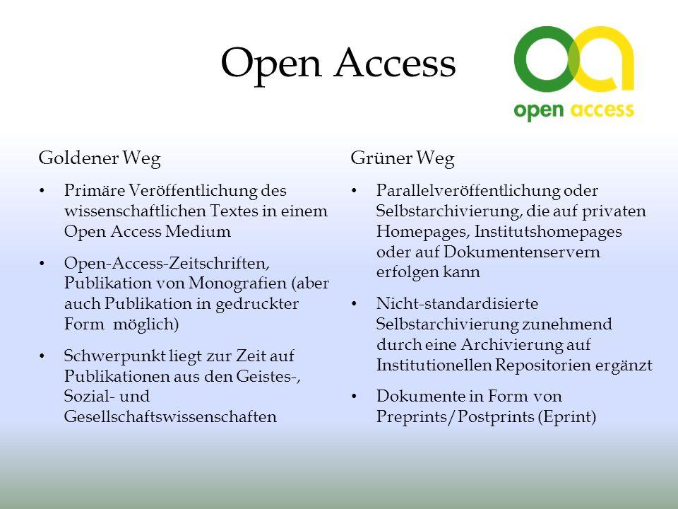 Open Access Goldener Weg Primäre Veröffentlichung des wissenschaftlichen Textes in einem Open Access Medium Open-Access-Zeitschriften, Publikation von