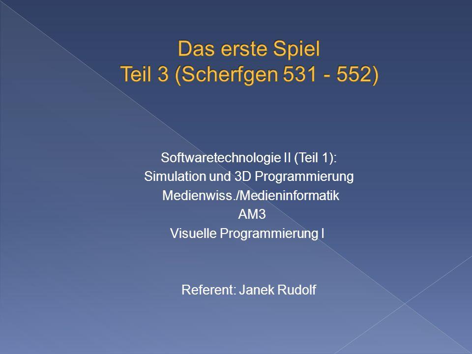 Softwaretechnologie II (Teil 1): Simulation und 3D Programmierung Medienwiss./Medieninformatik AM3 Visuelle Programmierung I Referent: Janek Rudolf