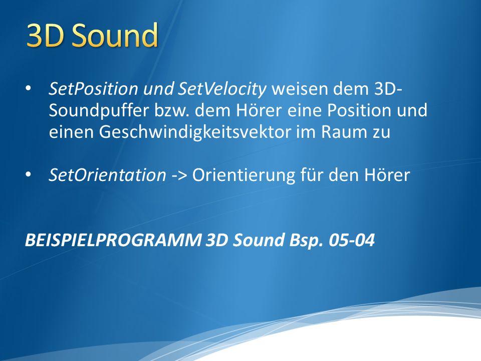 SetPosition und SetVelocity weisen dem 3D- Soundpuffer bzw.