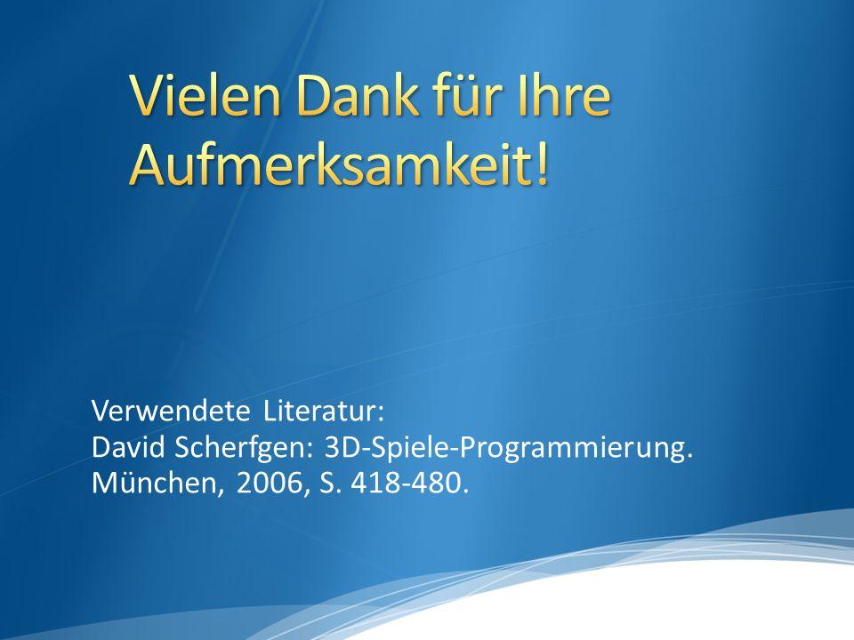 Verwendete Literatur: David Scherfgen: 3D-Spiele-Programmierung. München, 2006, S. 418-480.