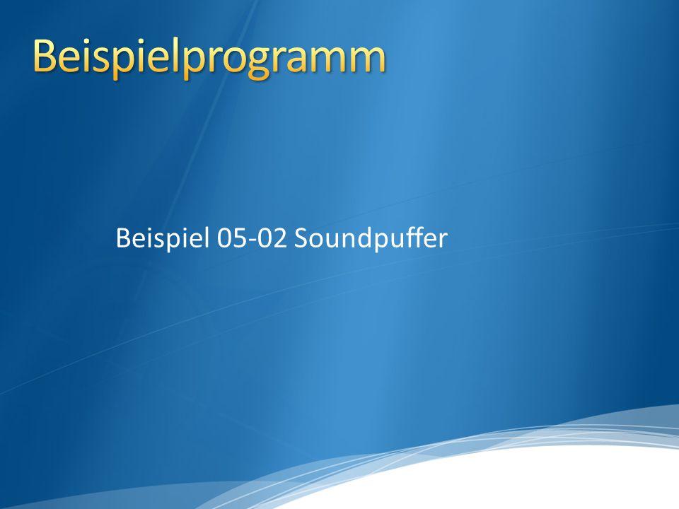 IDirectSoundBuffer8::Play spielt einen Soundpuffer ab Mit Stop wird er angehalten SetVolume setzt die Abspiellautstärke eines Soundpuffers –10000 (totale Stille) bis 0 (Originallautstärke) Soundpuffer Flag DSBCAPS_CTRLVOLUME setzen.