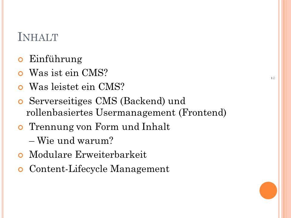 I NHALT Einführung Was ist ein CMS.Was leistet ein CMS.