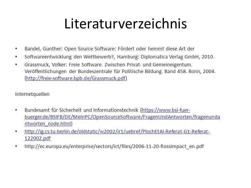 Literaturverzeichnis Bandel, Gunther: Open Source Software: Fördert oder hemmt diese Art der Softwareentwicklung den Wettbewerb?, Hamburg: Diplomatica Verlag GmbH, 2010.