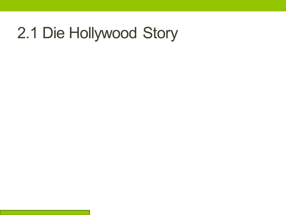 2.1 Die Hollywood Story