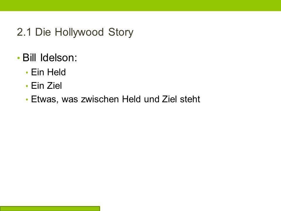 2.1 Die Hollywood Story Bill Idelson: Ein Held Ein Ziel Etwas, was zwischen Held und Ziel steht
