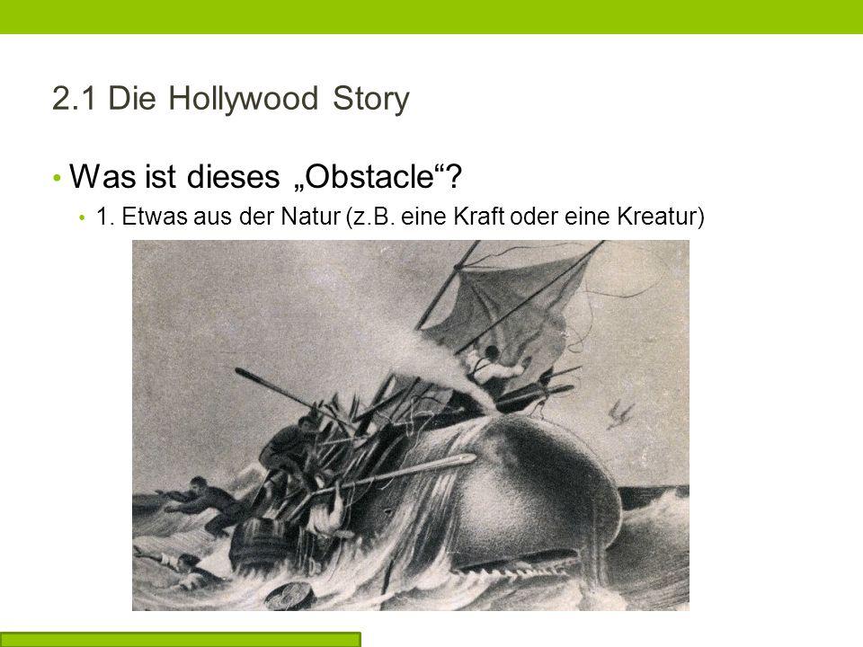 2.1 Die Hollywood Story Was ist dieses Obstacle. 1.