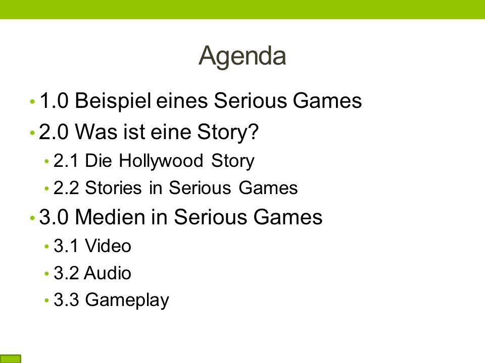 Agenda 1.0 Beispiel eines Serious Games 2.0 Was ist eine Story.