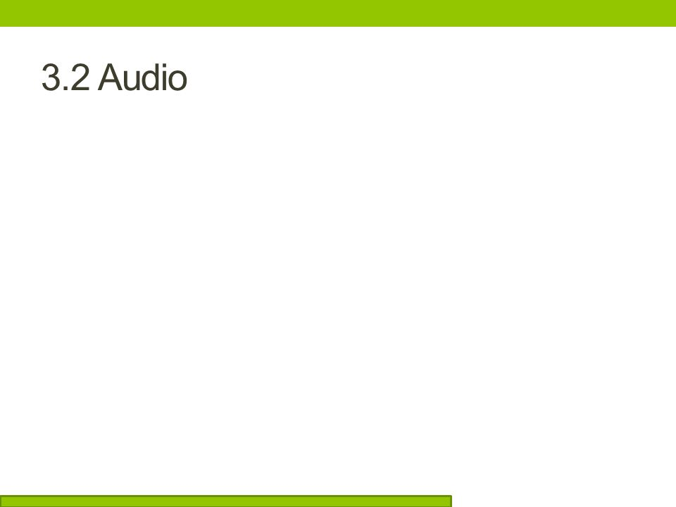 3.2 Audio