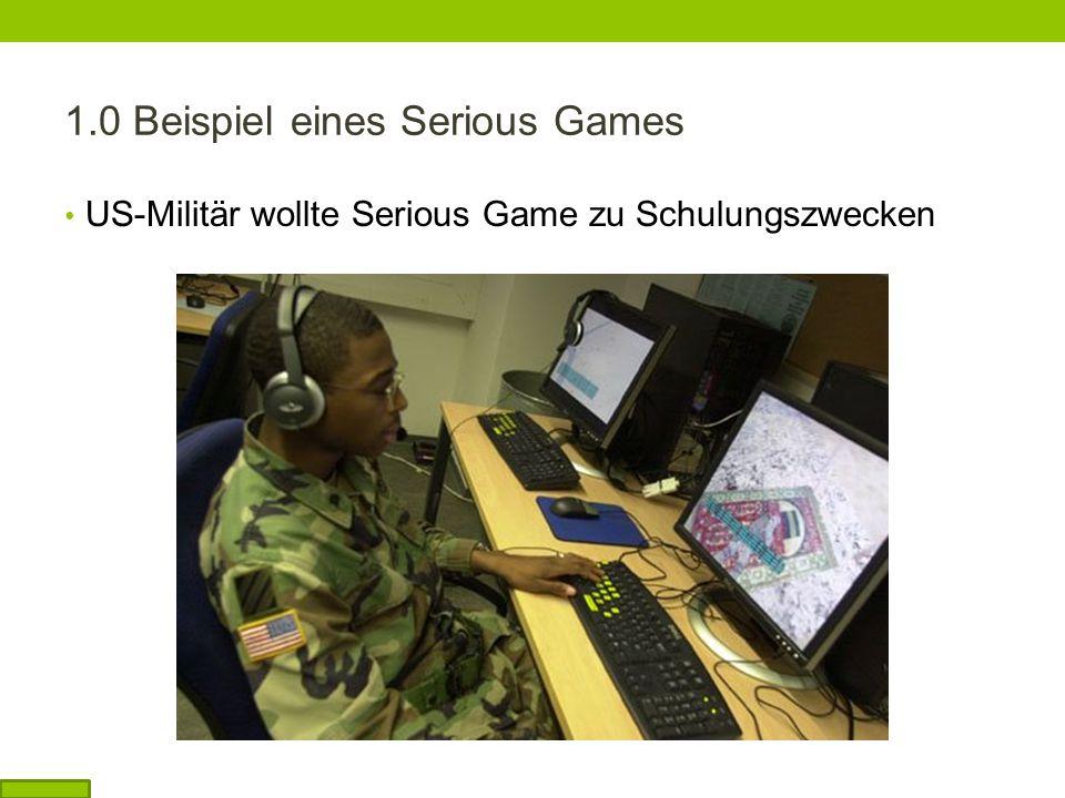 1.0 Beispiel eines Serious Games US-Militär wollte Serious Game zu Schulungszwecken