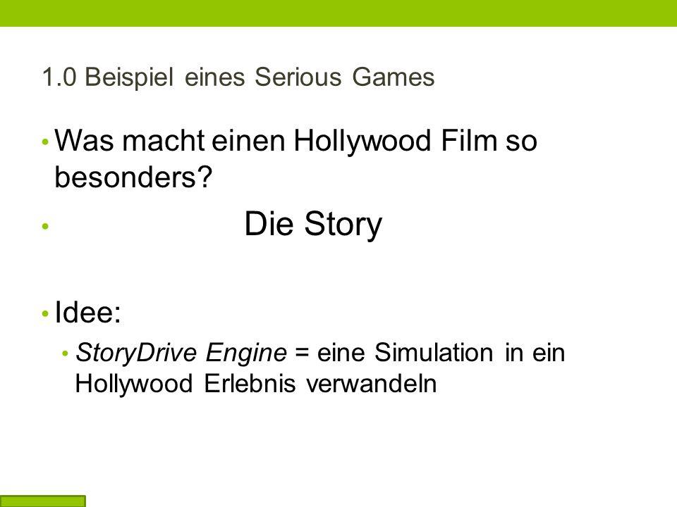 1.0 Beispiel eines Serious Games Was macht einen Hollywood Film so besonders.