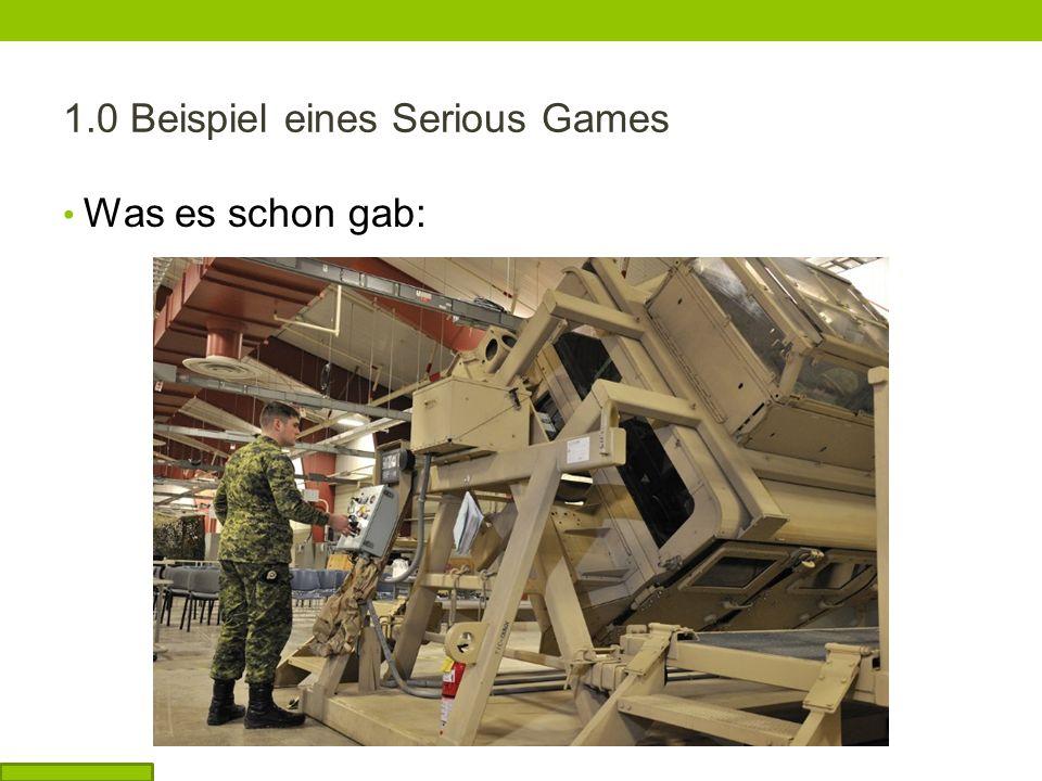 1.0 Beispiel eines Serious Games Was es schon gab: