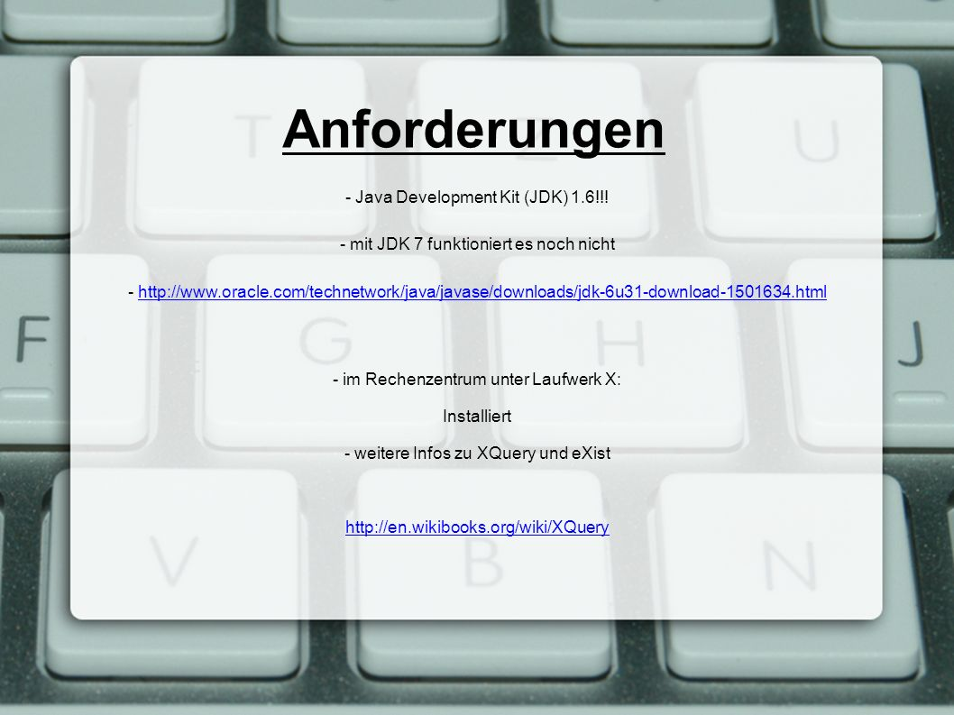Installieren - Download unter http://exist-db.org/exist/download.xmlhttp://exist-db.org/exist/download.xml - Version eXist-setup-2.0-tech-preview.jar runterladen & im Laufwerk S: installieren!eXist-setup-2.0-tech-preview.jar - Wichtig: einen neuen Ordner in diesem Laufwerk für die installation erstellen!