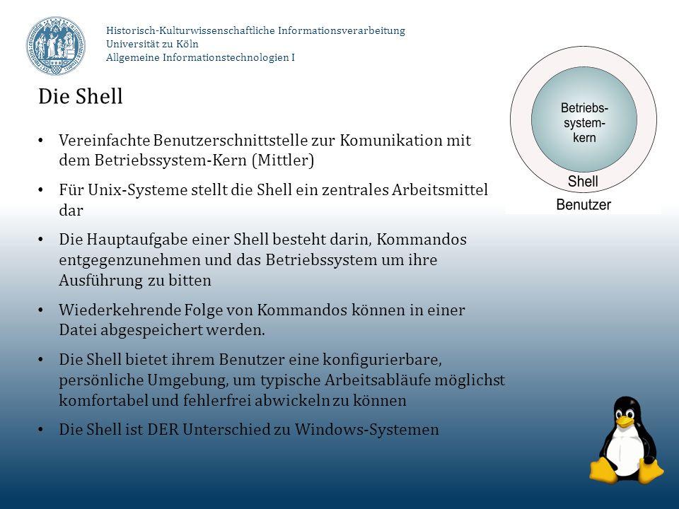 Die Shell Vereinfachte Benutzerschnittstelle zur Komunikation mit dem Betriebssystem-Kern (Mittler) Für Unix-Systeme stellt die Shell ein zentrales Ar