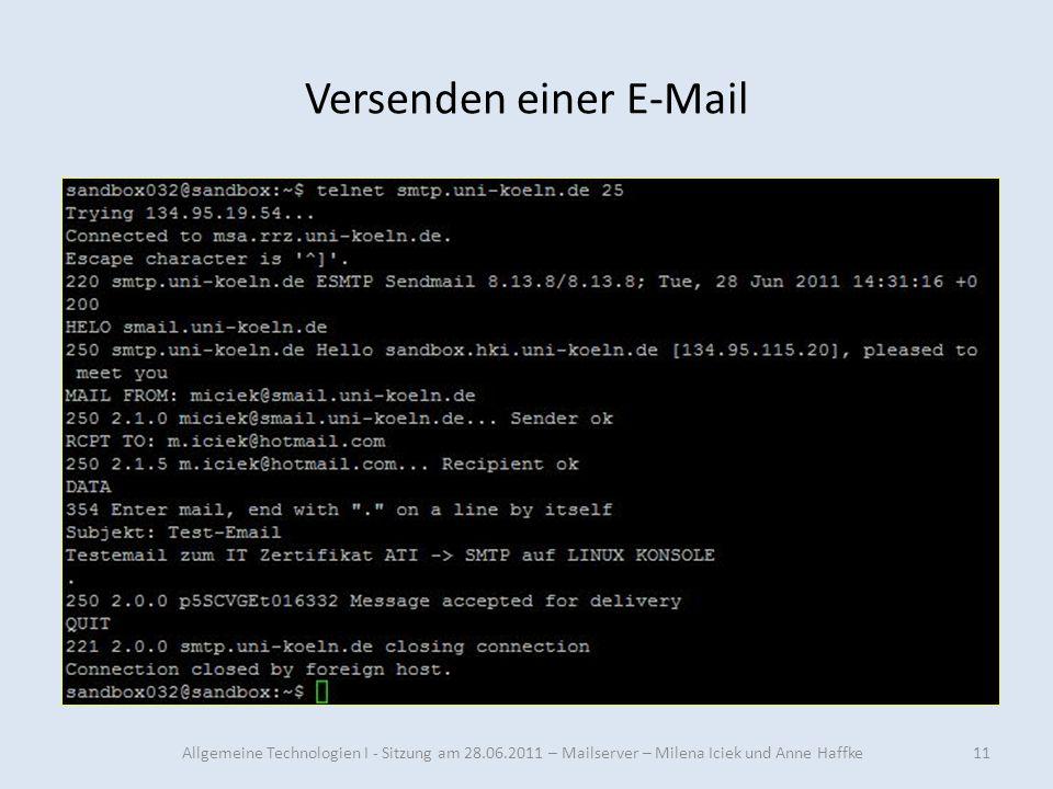 Versenden einer E-Mail 11Allgemeine Technologien I - Sitzung am 28.06.2011 – Mailserver – Milena Iciek und Anne Haffke
