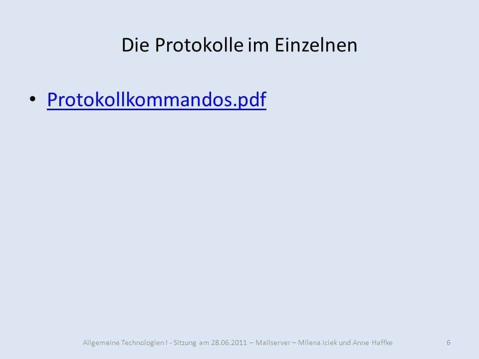 Die Protokolle im Einzelnen 6 Protokollkommandos.pdf Allgemeine Technologien I - Sitzung am 28.06.2011 – Mailserver – Milena Iciek und Anne Haffke