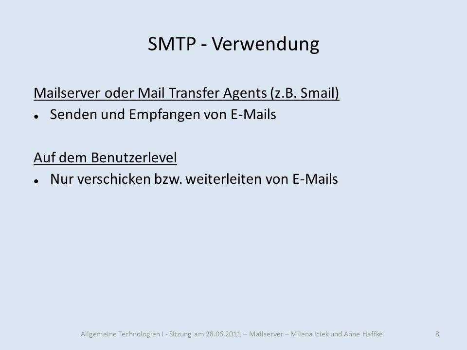 SMTP - Verwendung 8 Mailserver oder Mail Transfer Agents (z.B. Smail) Senden und Empfangen von E-Mails Auf dem Benutzerlevel Nur verschicken bzw. weit