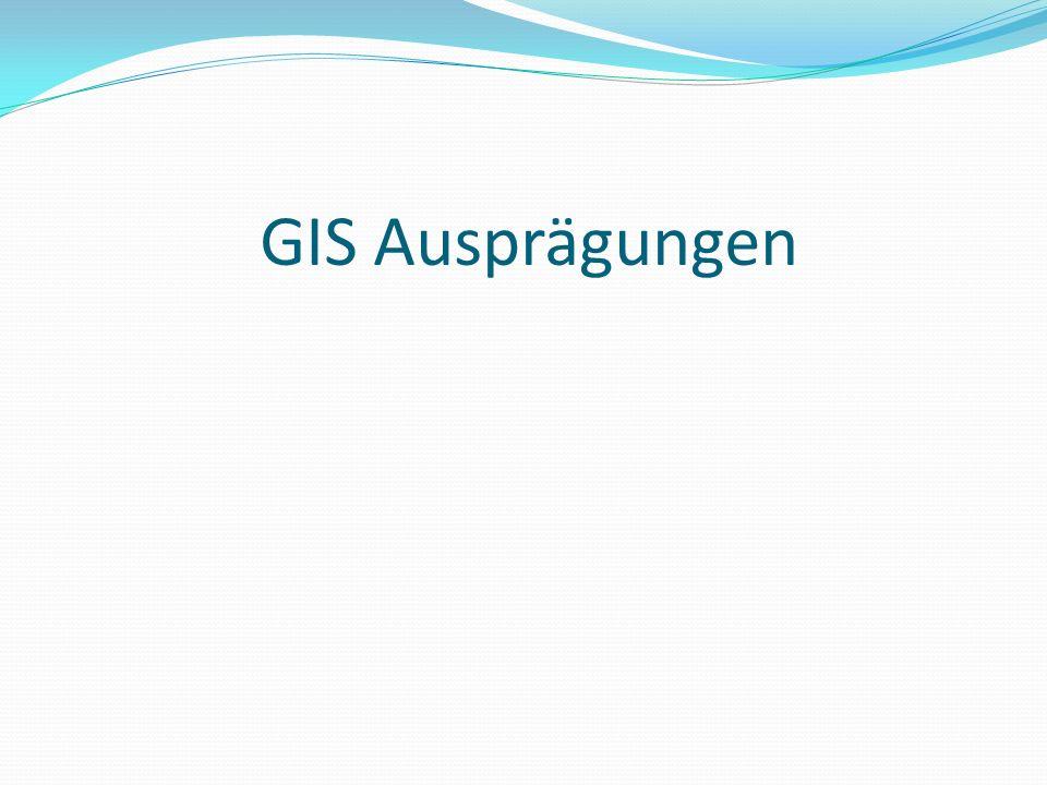 GIS Ausprägungen