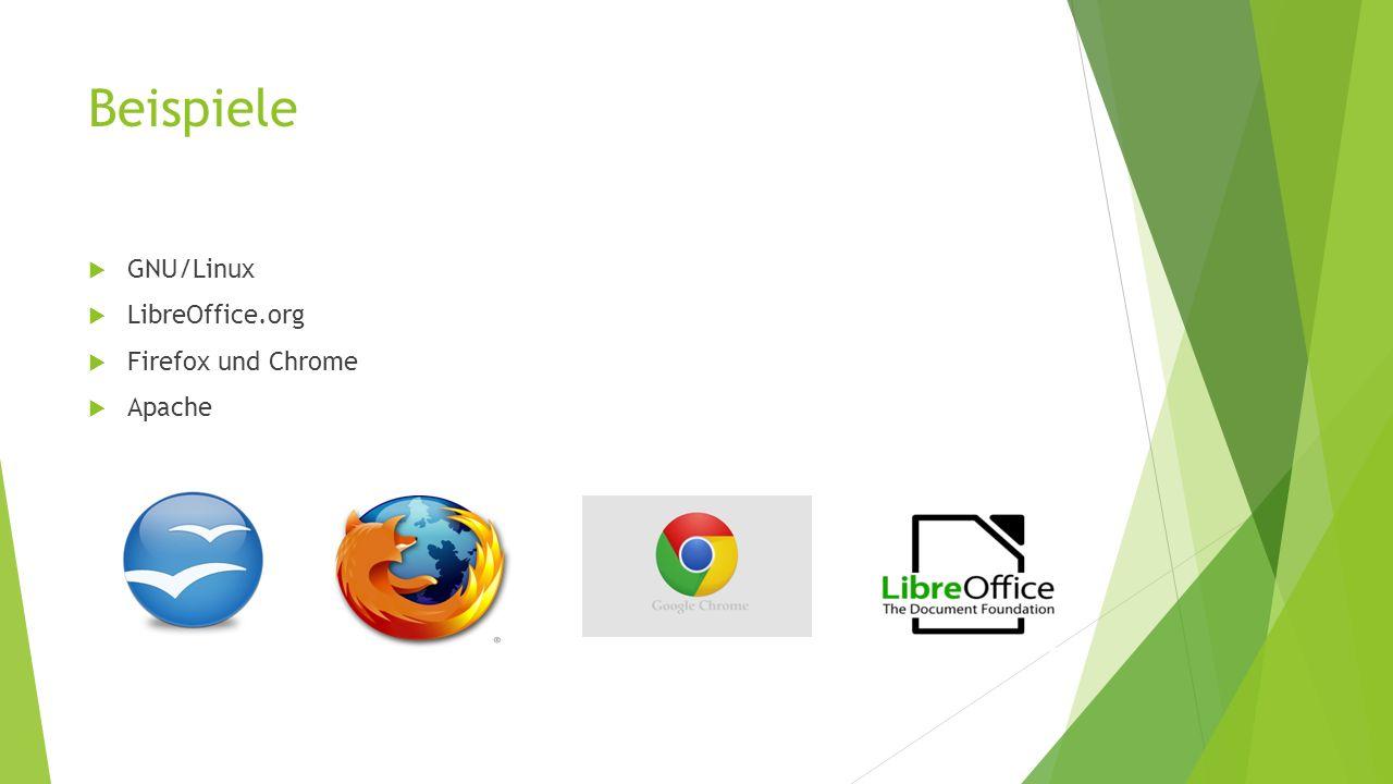 Beispiele GNU/Linux LibreOffice.org Firefox und Chrome Apache