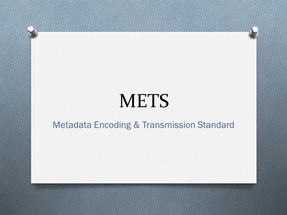 METS Metadata Encoding & Transmission Standard