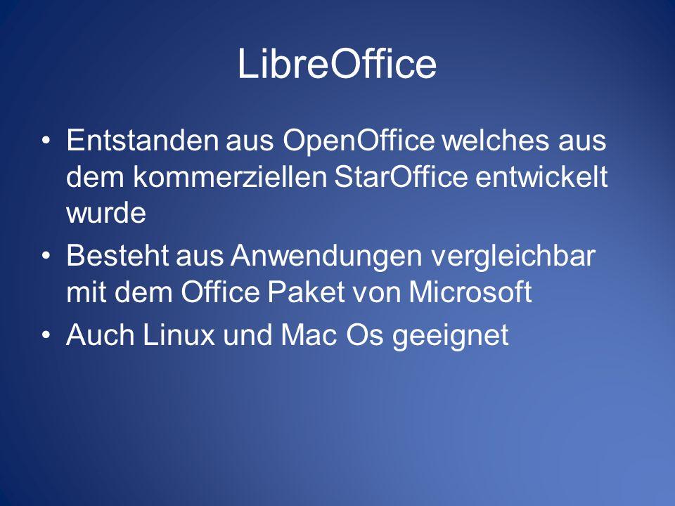 LibreOffice Entstanden aus OpenOffice welches aus dem kommerziellen StarOffice entwickelt wurde Besteht aus Anwendungen vergleichbar mit dem Office Pa