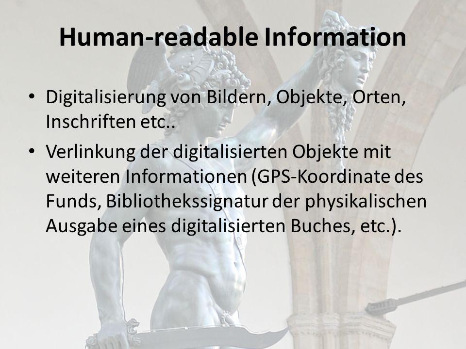 Human-readable Information Digitalisierung von Bildern, Objekte, Orten, Inschriften etc..