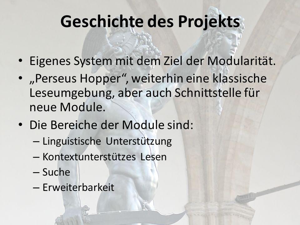 Linguistische Unterstützung Perseus Hopper ist sprachunabhängig, unterstützt aber von sich aus Griechisch, Latein und Arabisch.