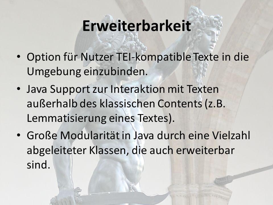 Erweiterbarkeit Option für Nutzer TEI-kompatible Texte in die Umgebung einzubinden.