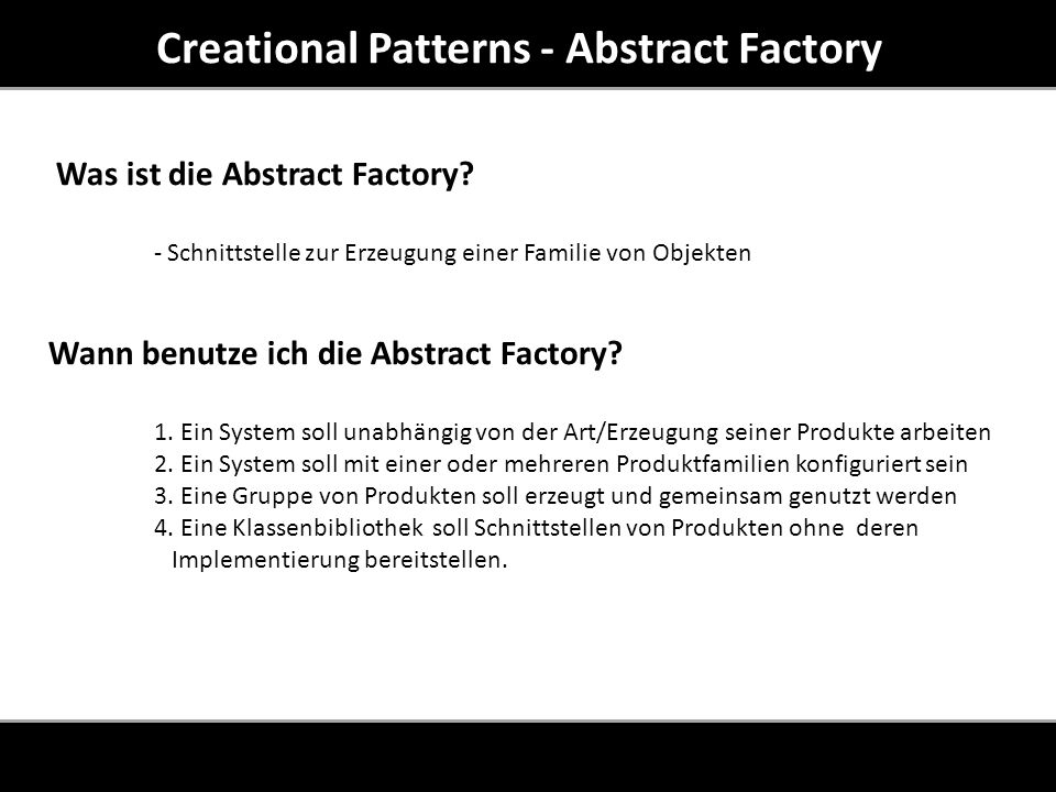Creational Patterns - Abstract Factory Was ist die Abstract Factory.