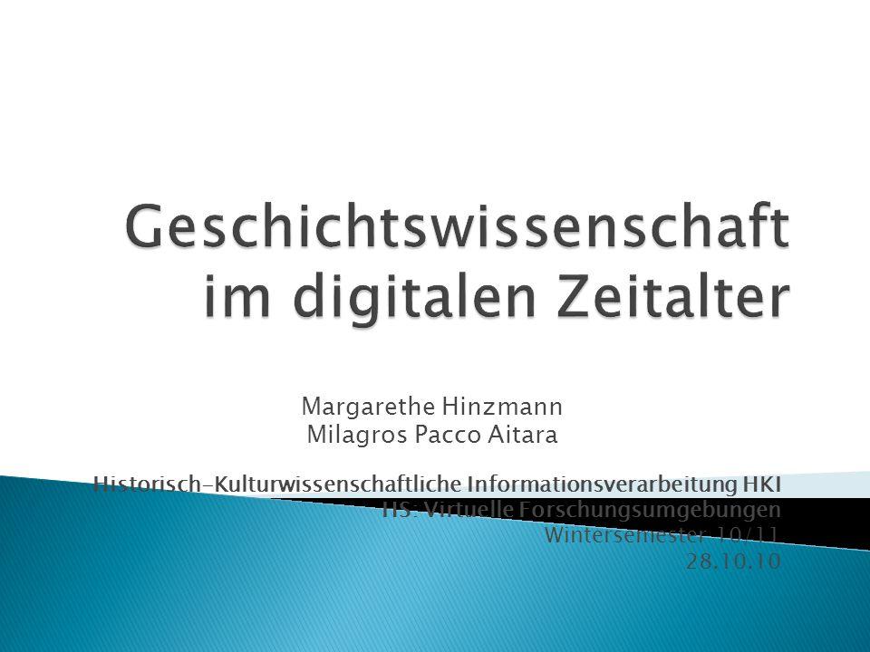 Margarethe Hinzmann Milagros Pacco Aitara Historisch-Kulturwissenschaftliche Informationsverarbeitung HKI HS: Virtuelle Forschungsumgebungen Wintersem