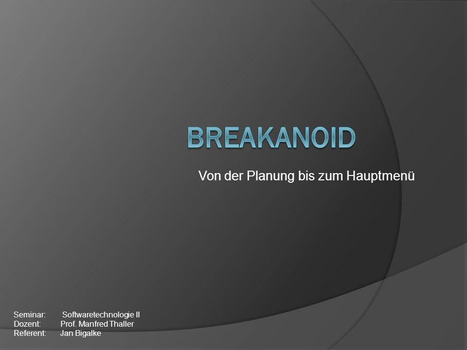 Von der Planung bis zum Hauptmenü Seminar: Softwaretechnologie II Dozent: Prof. Manfred Thaller Referent: Jan Bigalke