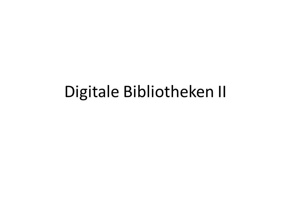 Digitale Bibliotheken II