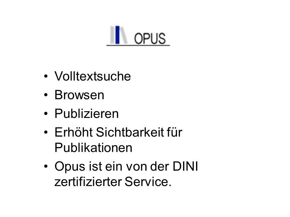Volltextsuche Browsen Publizieren Erhöht Sichtbarkeit für Publikationen Opus ist ein von der DINI zertifizierter Service.