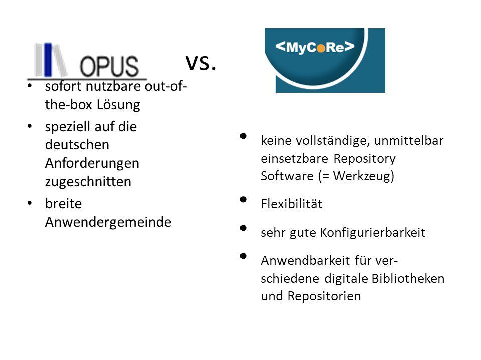 vs. sofort nutzbare out-of- the-box Lösung speziell auf die deutschen Anforderungen zugeschnitten breite Anwendergemeinde keine vollständige, unmittel