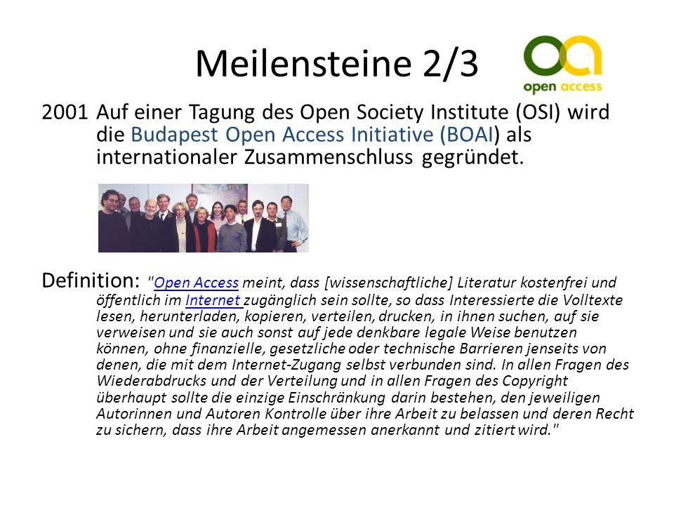 Meilensteine 2/3 2001Auf einer Tagung des Open Society Institute (OSI) wird die Budapest Open Access Initiative (BOAI) als internationaler Zusammenschluss gegründet.
