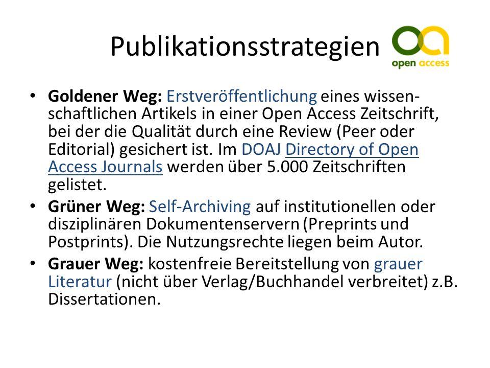 Publikationsstrategien Goldener Weg: Erstveröffentlichung eines wissen- schaftlichen Artikels in einer Open Access Zeitschrift, bei der die Qualität durch eine Review (Peer oder Editorial) gesichert ist.