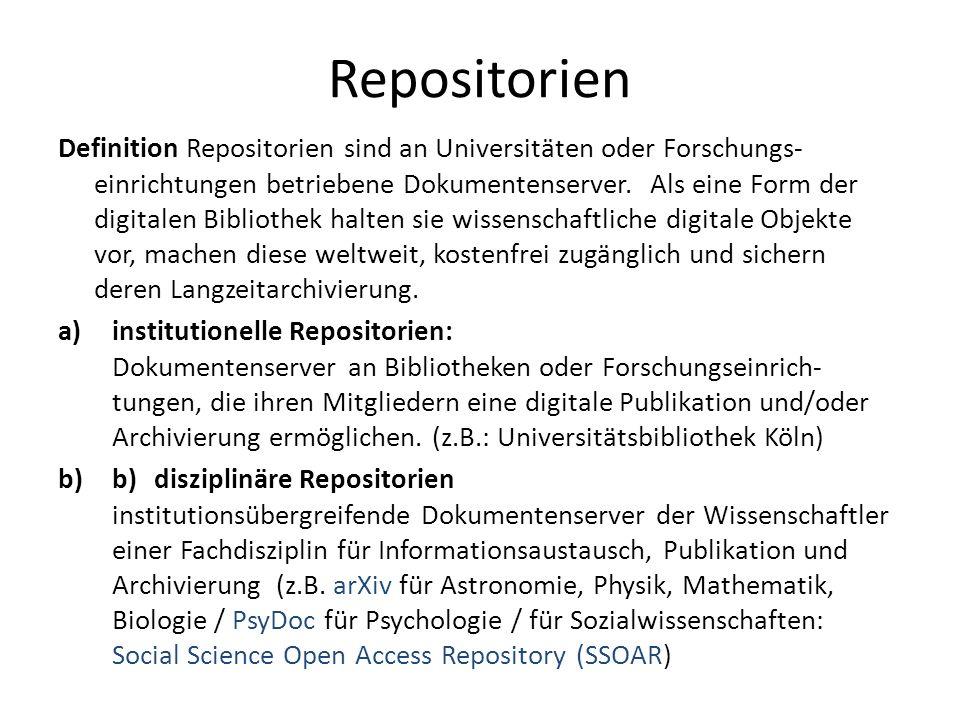 Repositorien Definition Repositorien sind an Universitäten oder Forschungs- einrichtungen betriebene Dokumentenserver.
