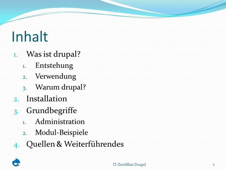Inhalt 1. Was ist drupal. 1. Entstehung 2. Verwendung 3.