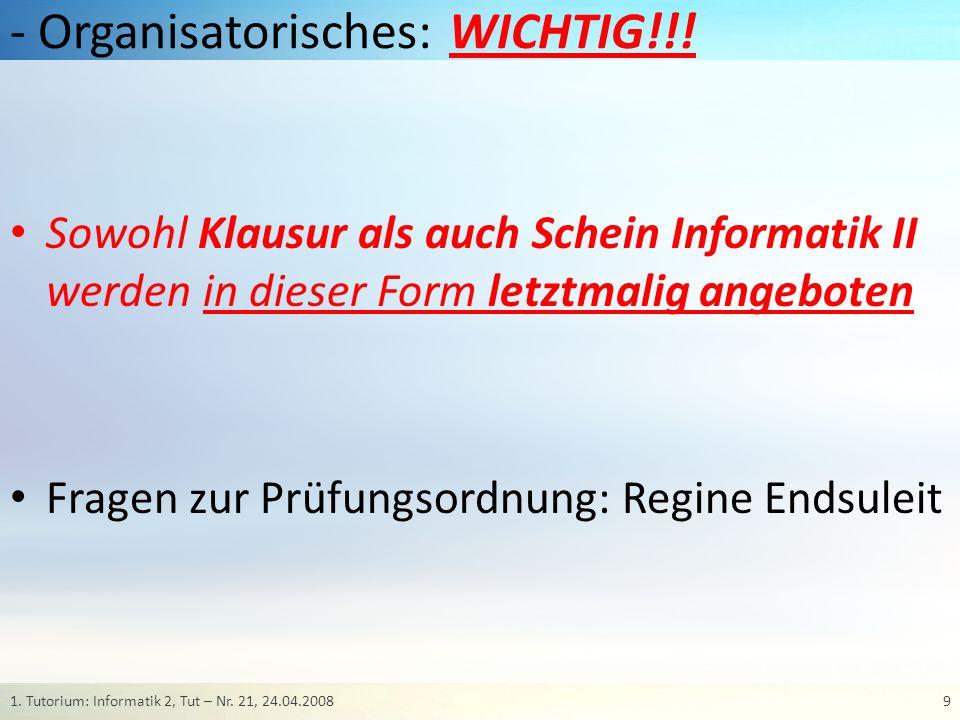 - Organisatorisches: WICHTIG!!! Sowohl Klausur als auch Schein Informatik II werden in dieser Form letztmalig angeboten Fragen zur Prüfungsordnung: Re