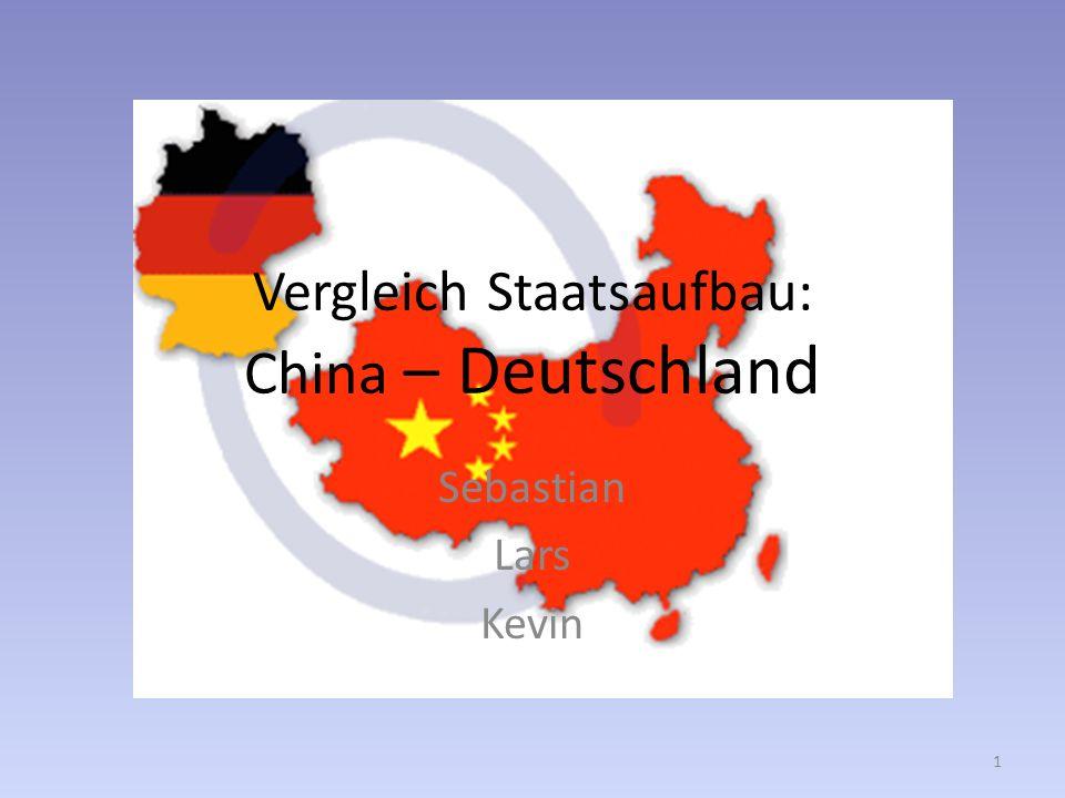 Vergleich Staatsaufbau: China – Deutschland Sebastian Lars Kevin 1