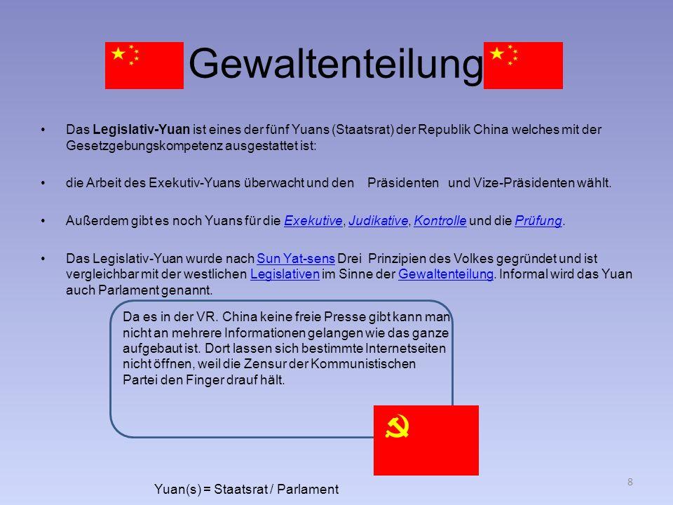 Gewaltenteilung Das Legislativ-Yuan ist eines der fünf Yuans (Staatsrat) der Republik China welches mit der Gesetzgebungskompetenz ausgestattet ist: d